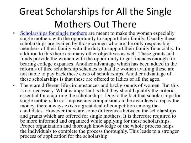 Great Scholarships for All the Single Mothers Out There<br />Scholarships for single mothers are meant to make the women e...