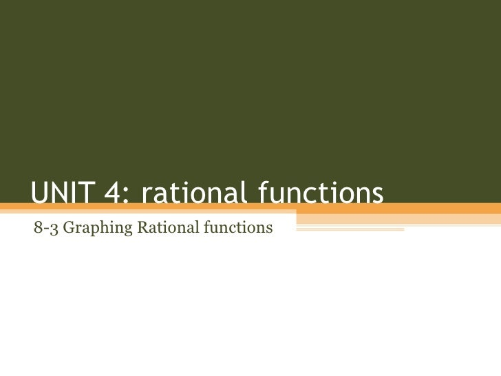 UNIT 4: rational functions8-3 Graphing Rational functions