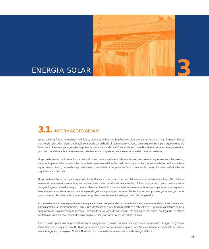 3 ENERGIA SOLAR      3.1. INFORMAÇÕES GERAIS  Quase todas as fontes de energia – hidráulica, biomassa, eólica, combustívei...