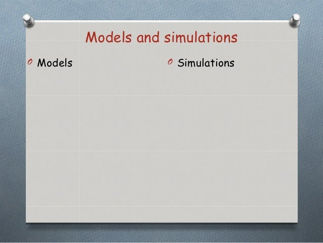 Models and simulationsO Models              O Simulations
