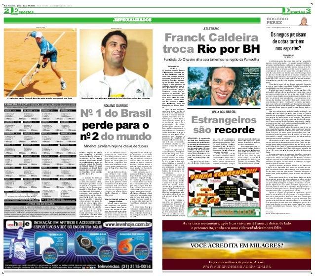 AM VE AZ PR Belo Horizonte, quinta-feira, 29/5/2008 - HOJE EM DIA - esportes@hojeemdia.com.br 2 Esportes 3Esportes ROGÉRIO...