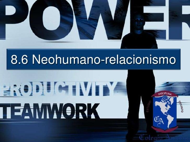 8.6 Neohumano-relacionismo
