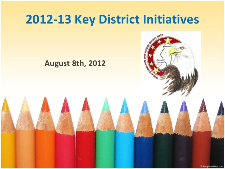 2012-13 Key District Initiatives   August 8th, 2012
