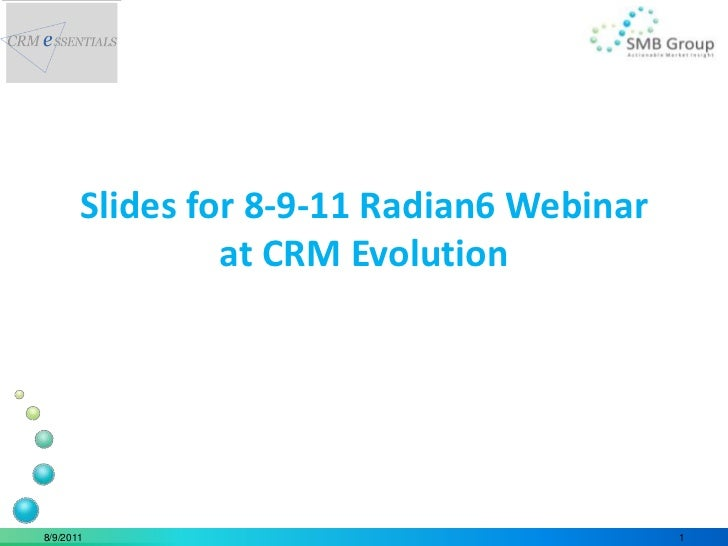 Slides for 8-9-11 Radian6 Webinar at CRM Evolution<br />8/9/11<br />1<br />