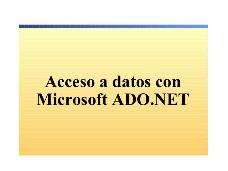Acceso a datos con Microsoft ADO.NET