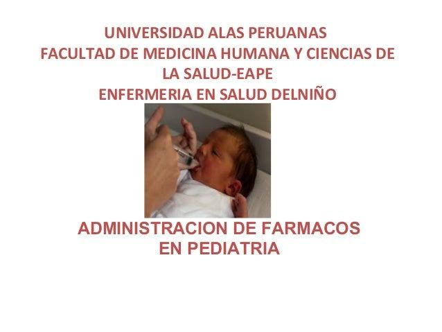 UNIVERSIDAD ALAS PERUANAS FACULTAD DE MEDICINA HUMANA Y CIENCIAS DE LA SALUD-EAPE ENFERMERIA EN SALUD DELNIÑO ADMINISTRACI...