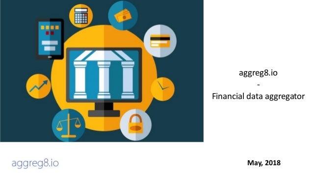 aggreg8.io - Financial data aggregator May, 2018