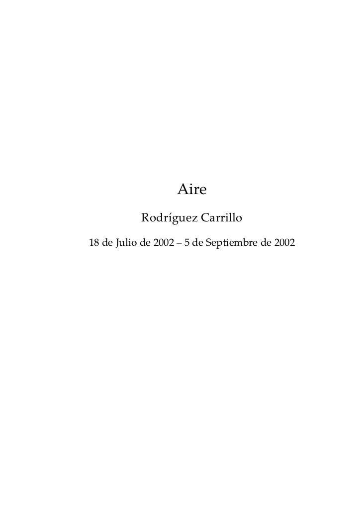 Aire           Rodríguez Carrillo18 de Julio de 2002 – 5 de Septiembre de 2002