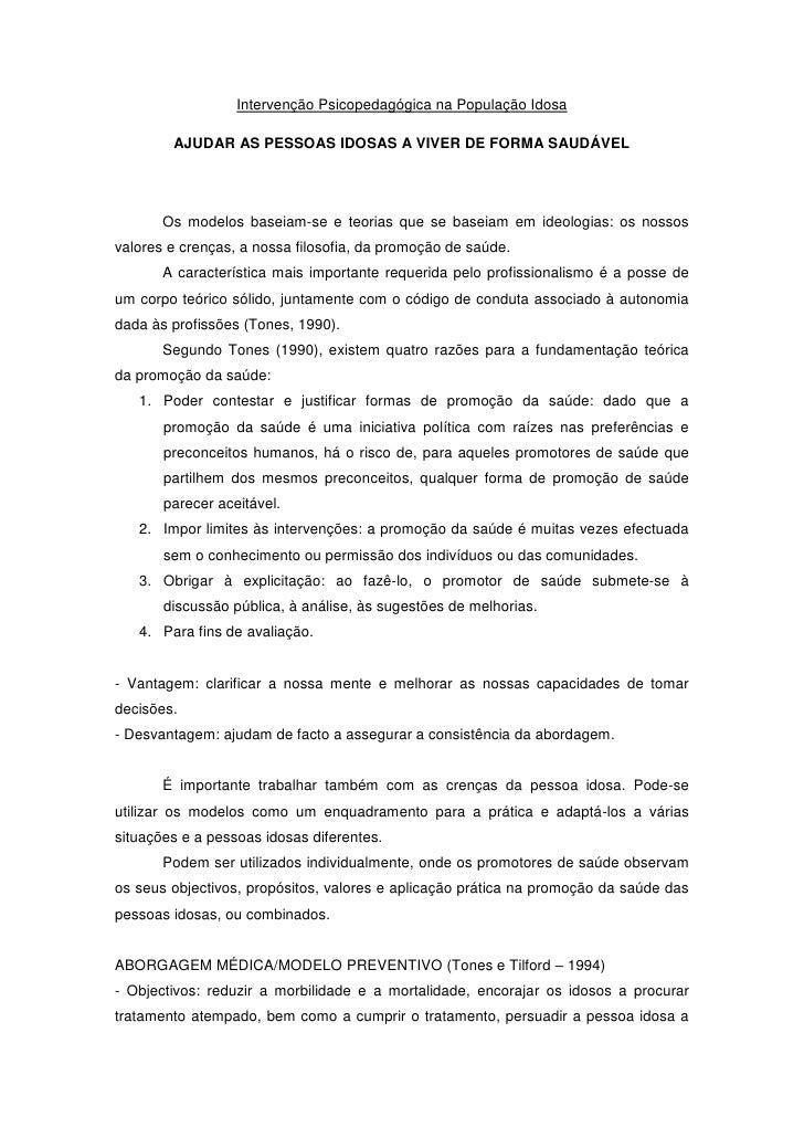 Intervenção Psicopedagógica na População Idosa          AJUDAR AS PESSOAS IDOSAS A VIVER DE FORMA SAUDÁVEL            Os m...