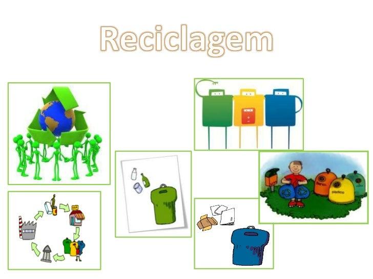 Reciclagem<br />
