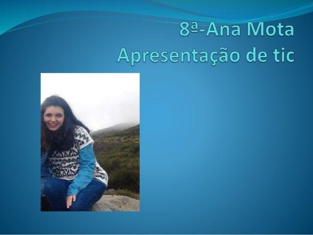  Olá…  Sou a Ana Miguel Mota, tenho 13 anos e vivo em  Fermentões que pertence a freguesia de Valongo do Vouga.