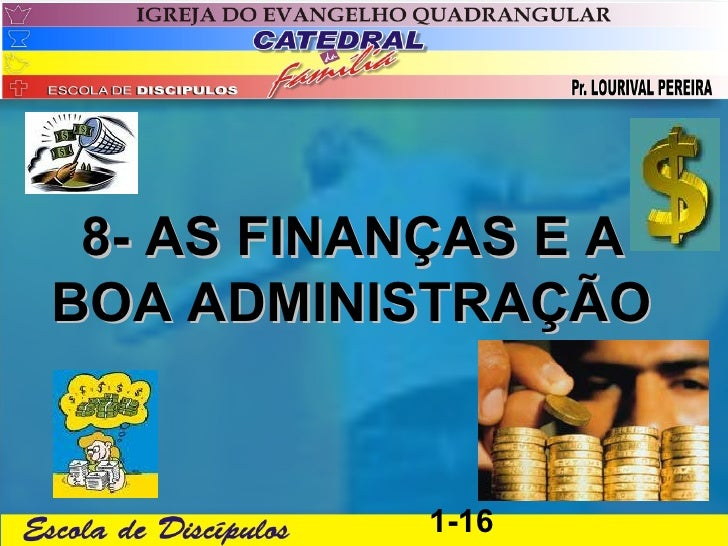 8- AS FINANÇAS E ABOA ADMINISTRAÇÃO           1-16