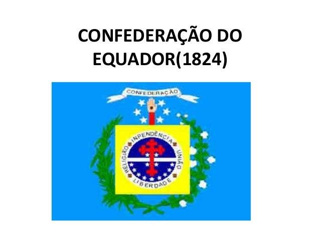 CONFEDERAÇÃO DO EQUADOR(1824)