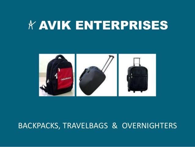 AVIK ENTERPRISES BACKPACKS, TRAVELBAGS & OVERNIGHTERS