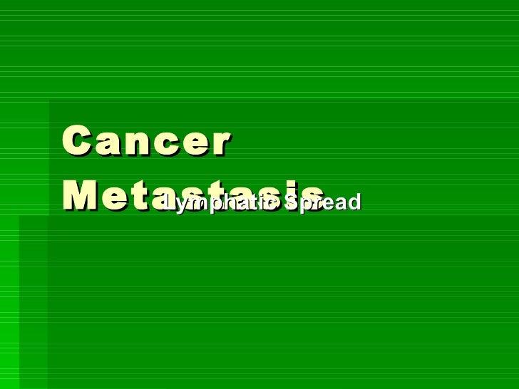 Cancer Metastasis    Lymphatic Spread