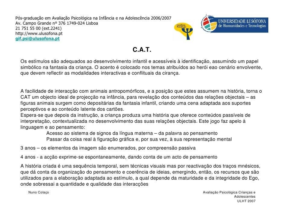 Pós-graduação em Avaliação Psicológica na Infância e na Adolescência 2006/2007Av. Campo Grande nº 376 1749-024 Lisboa21 75...
