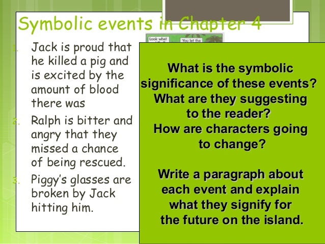 Symbolic events in Chapter 41.   Jack is proud that     he killed a pig and                             What is the symbol...