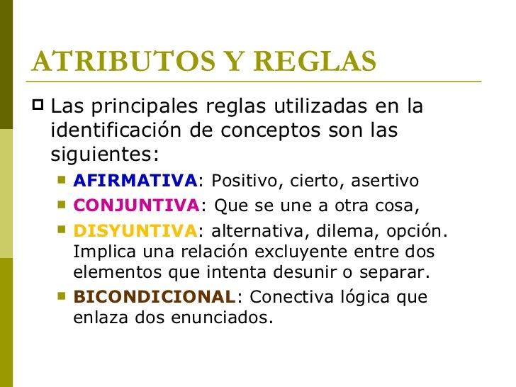 ATRIBUTOS Y REGLAS <ul><li>Las principales reglas utilizadas en la identificación de conceptos son las siguientes: </li></...