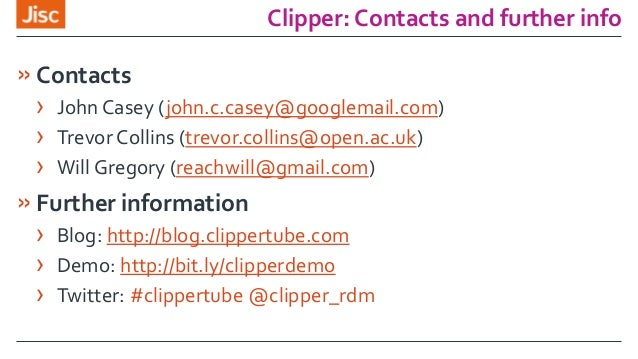 Clipper: Contacts and further info »Contacts › John Casey (john.c.casey@googlemail.com) › Trevor Collins (trevor.collins@o...