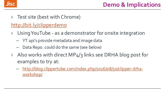 Demo & Implications › Test site (best with Chrome) http://bit.ly/clipperdemo › UsingYouTube - as a demonstrator for onsite...