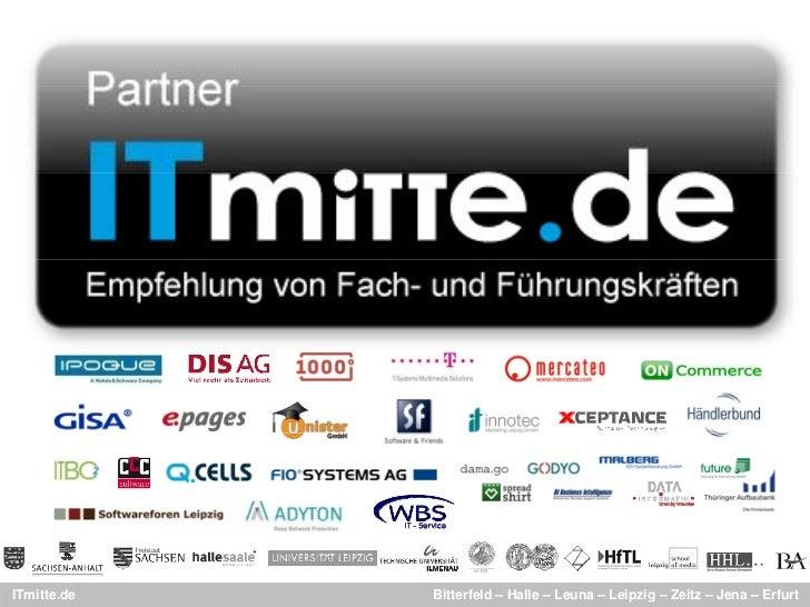 ITmitte.de   Bitterfeld – Halle – Leuna – Leipzig – Zeitz – Jena – Erfurt