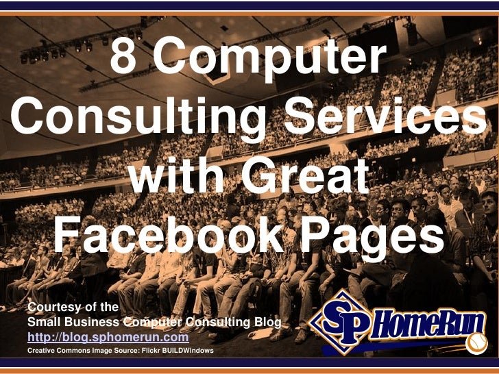 SPHomeRun.com   8 ComputerConsulting Services    with Great Facebook Pages  Courtesy of the  Small Business Computer Consu...