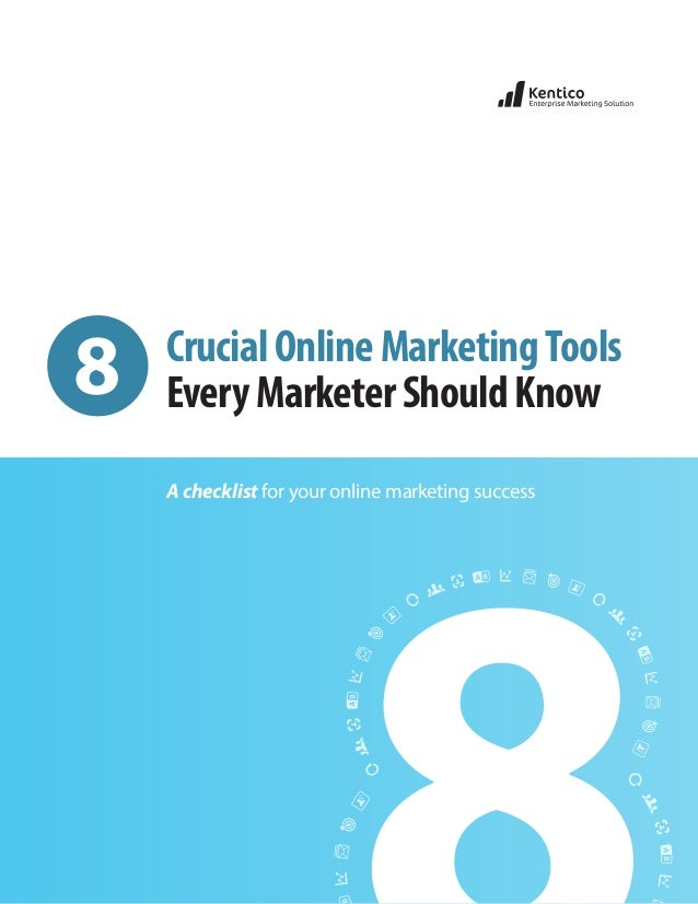 8  Crucial Online Marketing Tools Every Marketer Should Know A checklist for your online marketing success