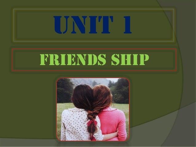 Unit 1 Friends ship