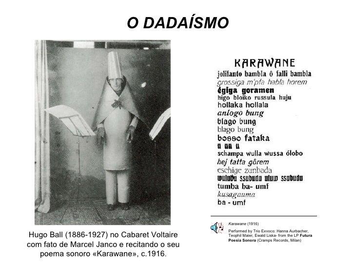 O DADAÍSMO Hugo Ball (1886-1927) no Cabaret Voltaire com fato de Marcel Janco e recitando o seu poema sonoro «Karawane», c...