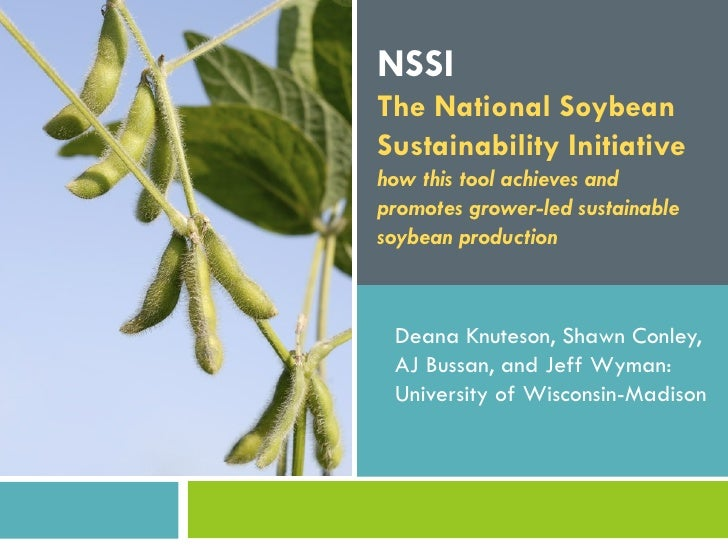 NSSIThe National SoybeanSustainability Initiativehow this tool achieves andpromotes grower-led sustainablesoybean producti...