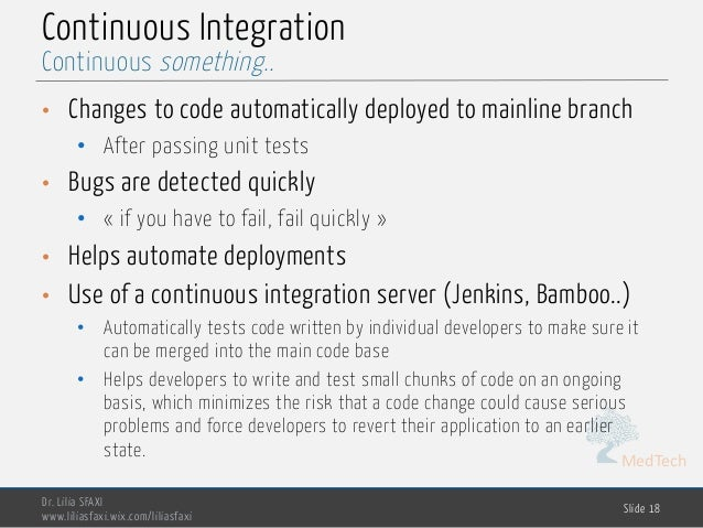 MedTech Continuous Integration • Changes to code automatically deployed to mainline branch • After passing unit tests • Bu...
