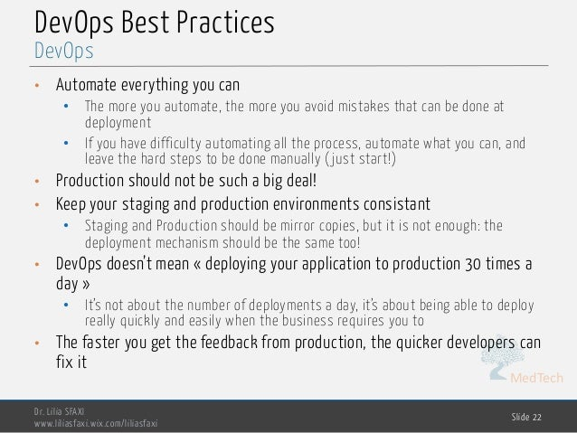 MedTech DevOps Best Practices • Automate everything you can • The more you automate, the more you avoid mistakes that can ...