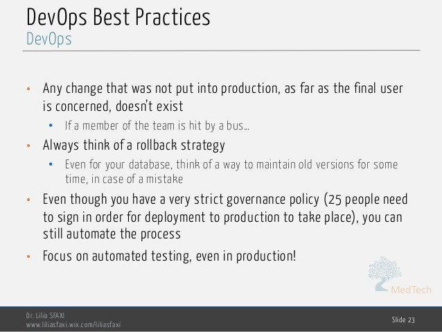 MedTech DevOps Best Practices • Any change that was not put into production, as far as the final user is concerned, doesn'...