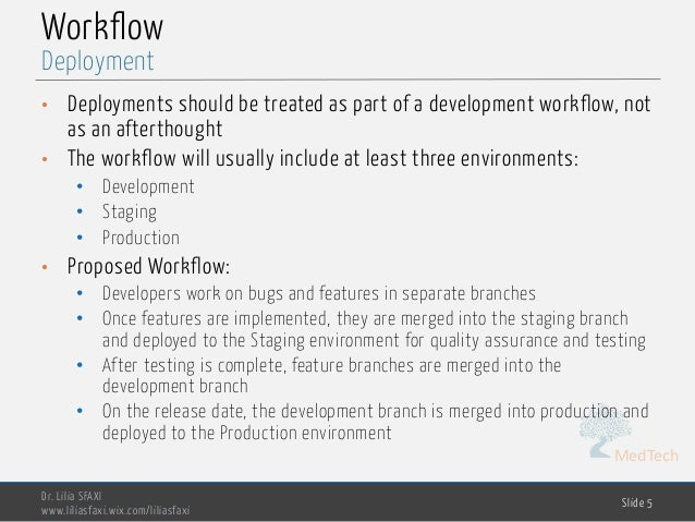 MedTech Workflow • Deployments should be treated as part of a development workflow, not as an afterthought • The workflow ...