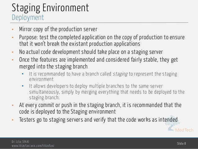 MedTech Staging Environment • Mirror copy of the production server • Purpose: test the completed application on the copy o...