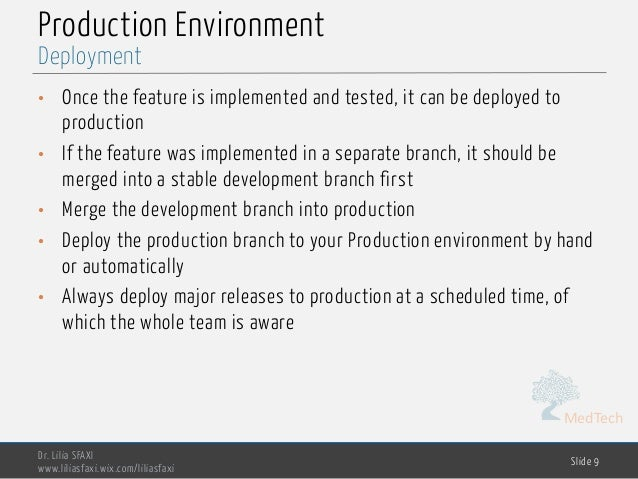 MedTech Production Environment • Once the feature is implemented and tested, it can be deployed to production • If the fea...