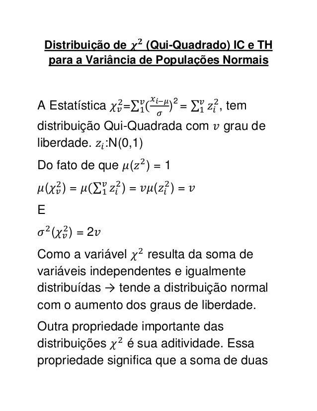 Distribuição de    (Qui-Quadrado) IC e TH  para a Variância de Populações NormaisA Estatística   =      )2 =      , temdis...