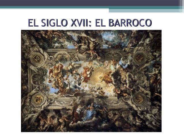 8.el Siglo Xvii, El Barroco