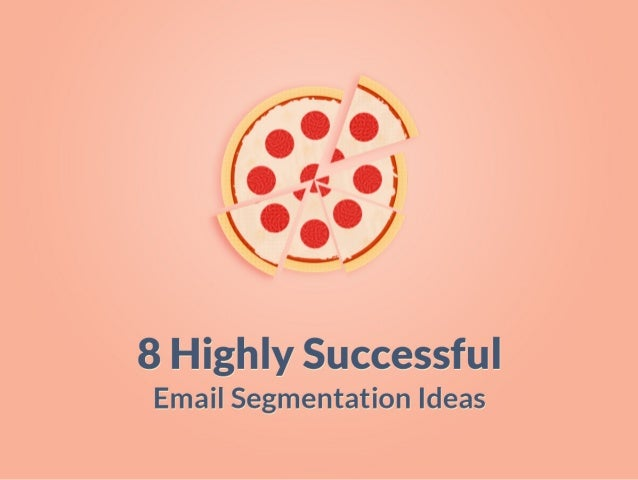8 Powerful Email Segmentation Ideas