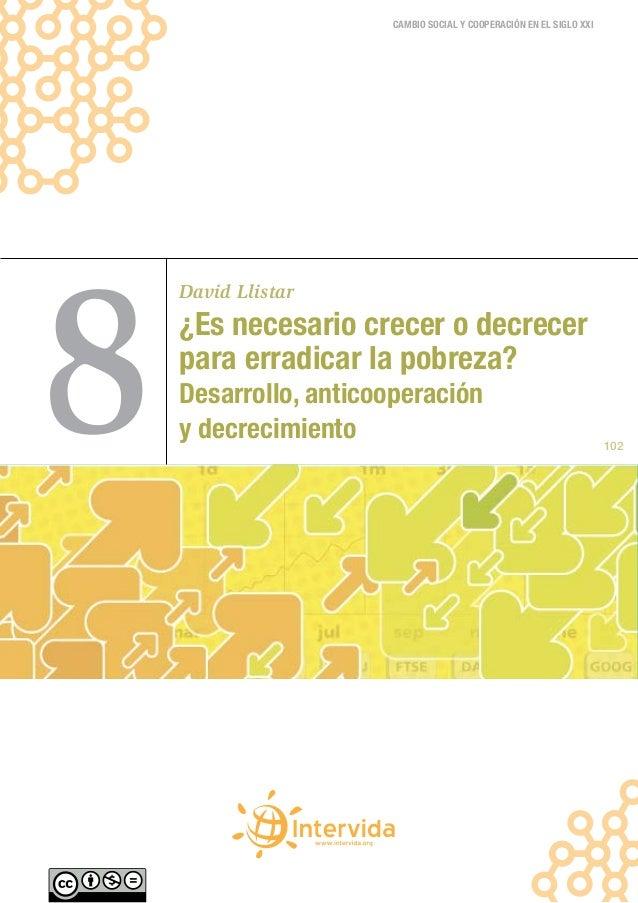 CAMBIO SOCIAL Y COOPERACIÓN EN EL SIGLO XXI8    David Llistar    ¿Es necesario crecer o decrecer    para erradicar la pobr...