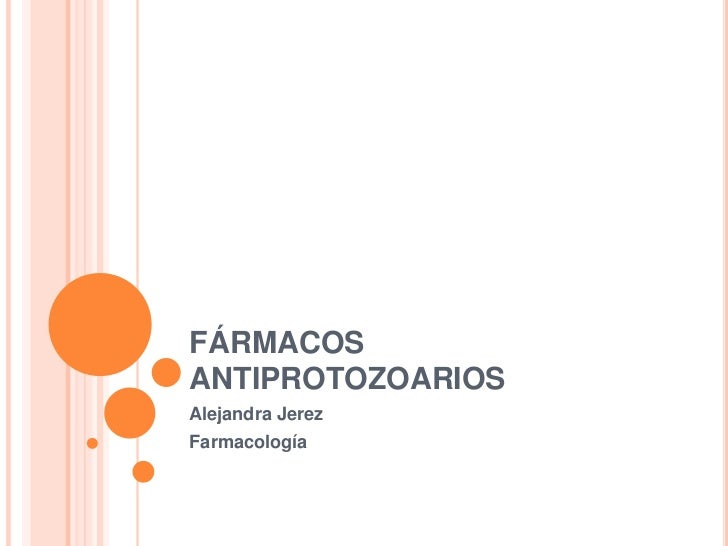 FÁRMACOSANTIPROTOZOARIOSAlejandra JerezFarmacología