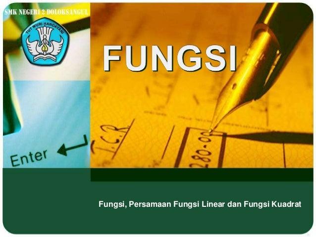 Fungsi, Persamaan Fungsi Linear dan Fungsi Kuadrat