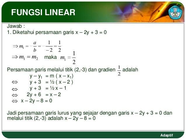 FUNGSI LINEARJawab :1. Diketahui persamaan garis x – 2y + 3 = 0           a     1 1     m1           b      2 2           ...