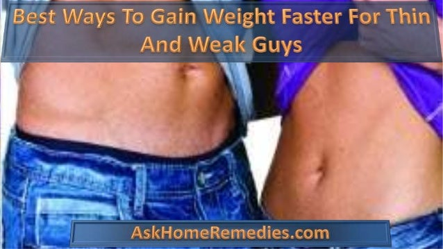 • At present, it is not a difficult procedure to gain body weight. • Let's see here some of the best ways to gain weight f...