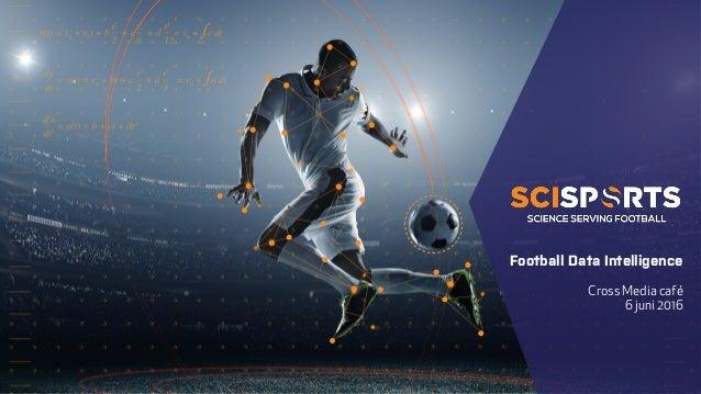 Cross Media café 6 juni 2016 Football Data Intelligence