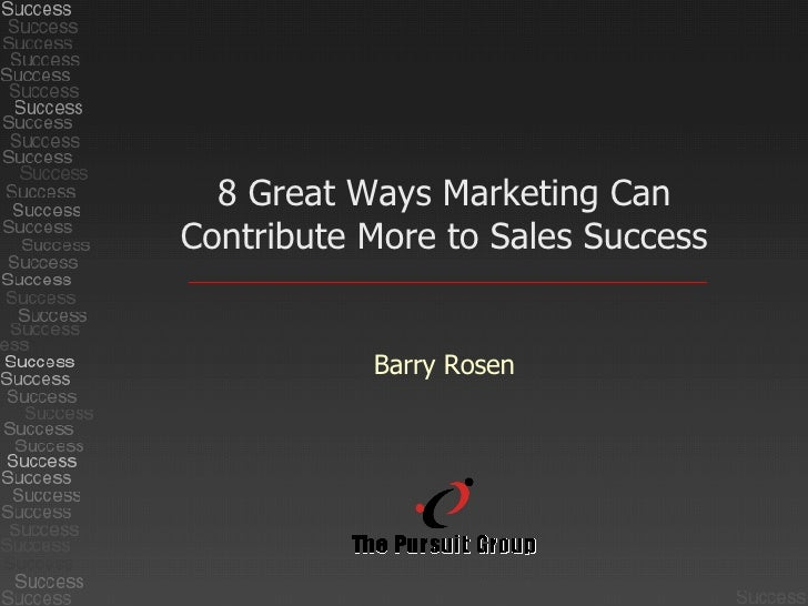 8 Great Ways Marketing Can Contribute More to Sales Success Barry Rosen