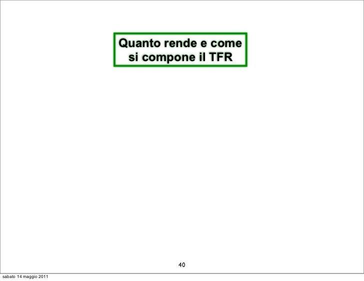 Quanto rende e come                         si compone il TFR                                 40sabato 14 maggio 2011