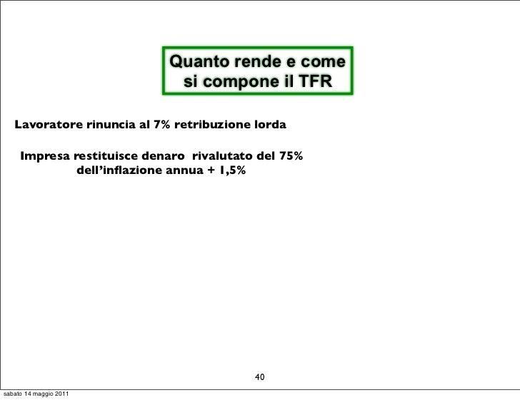 Quanto rende e come                             si compone il TFR   Lavoratore rinuncia al 7% retribuzione lorda     Impre...