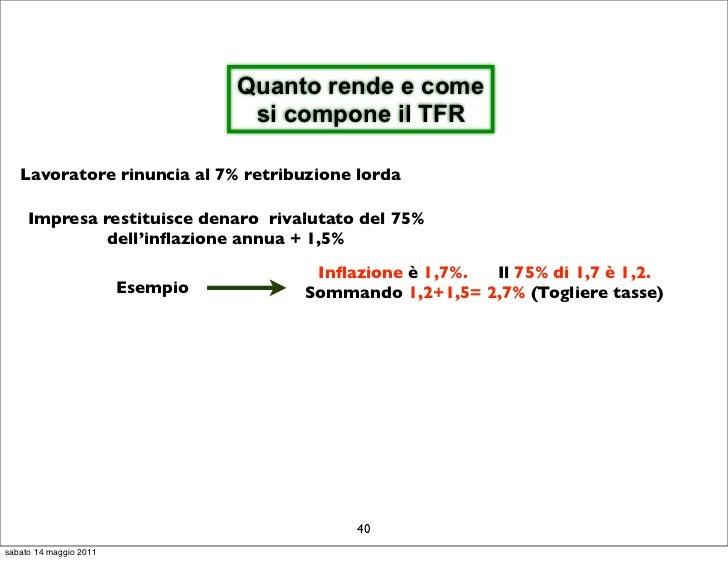 Quanto rende e come                                   si compone il TFR   Lavoratore rinuncia al 7% retribuzione lorda    ...