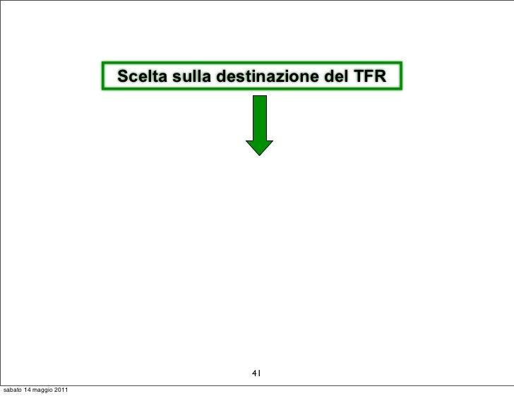 Scelta sulla destinazione del TFR                                        41sabato 14 maggio 2011